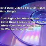 DAVID DUKE VIDEOS #3: CIVIL RIGHTS FOR WHITE PEOPLE