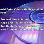 DAVID DUKE VIDEOS #6: SEX AND LIES IN ISRAEL