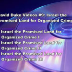 DAVID DUKE VIDEOS #9: ISRAEL THE PROMISED LAND FOR ORGANIZED CRIME